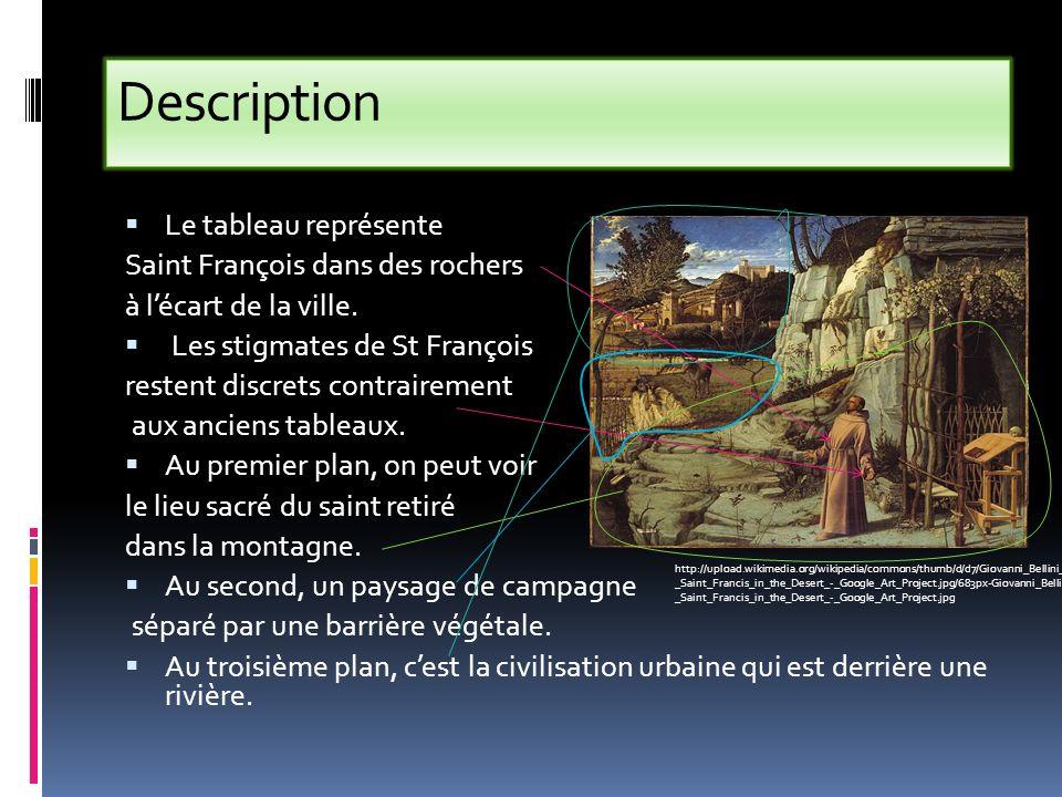 Description Le tableau représente Saint François dans des rochers