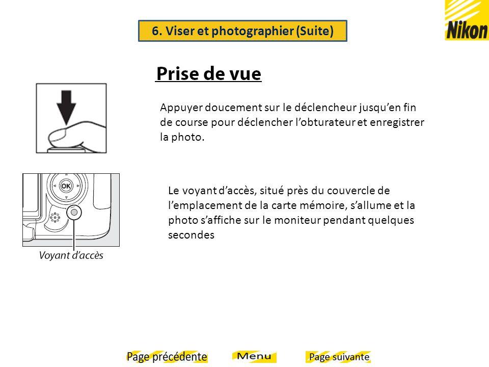 6. Viser et photographier (Suite)