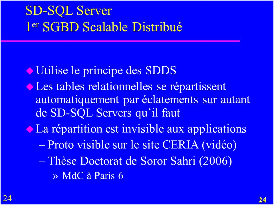 SD-SQL Server 1er SGBD Scalable Distribué