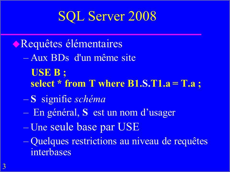 SQL Server 2008 Requêtes élémentaires Aux BDs d un même site