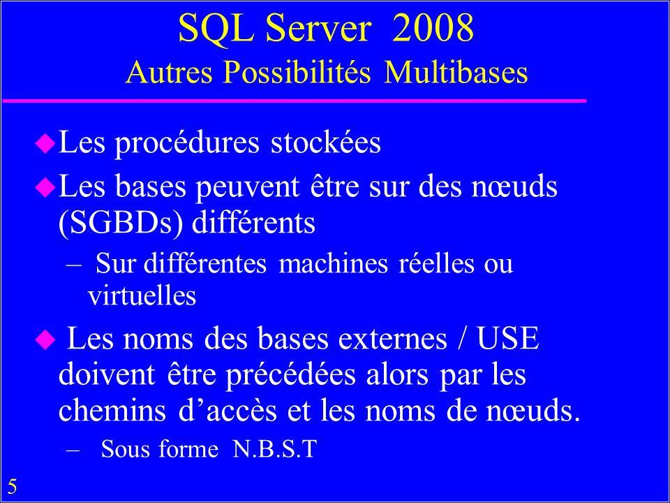 SQL Server 2008 Autres Possibilités Multibases
