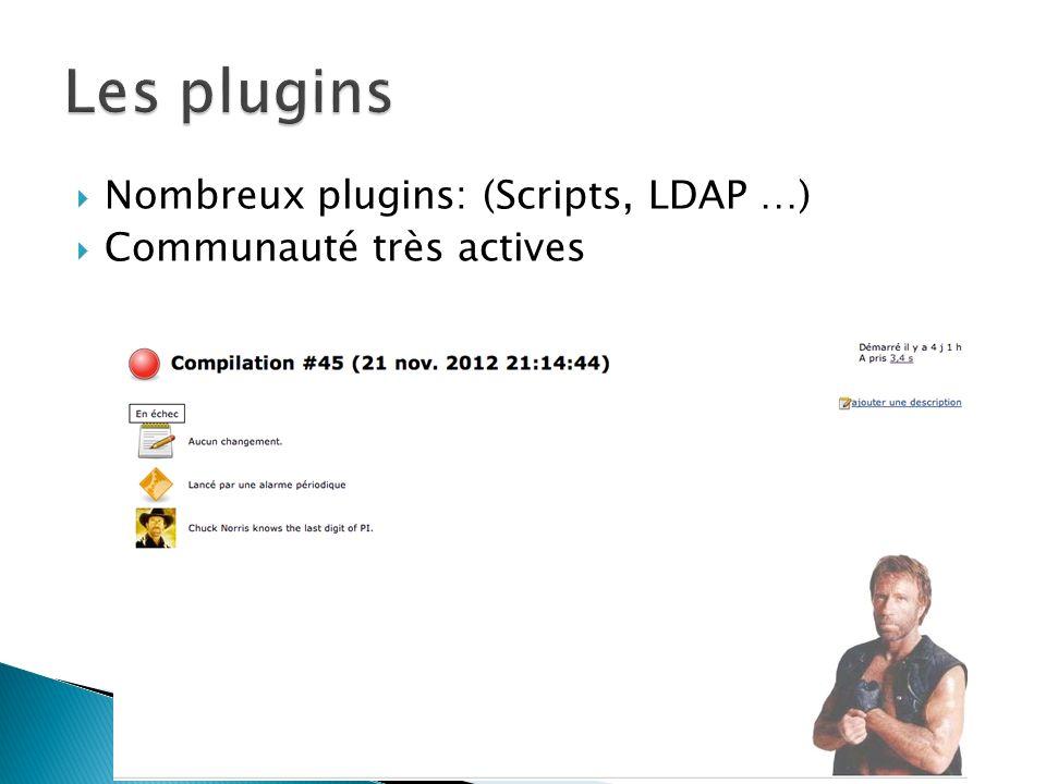 Les plugins Nombreux plugins: (Scripts, LDAP …)