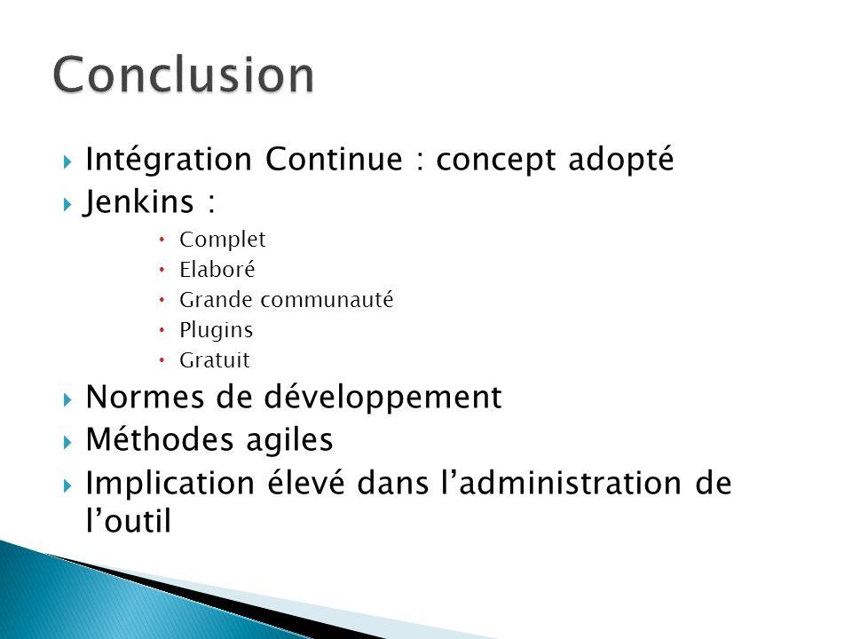 Conclusion Intégration Continue : concept adopté Jenkins :