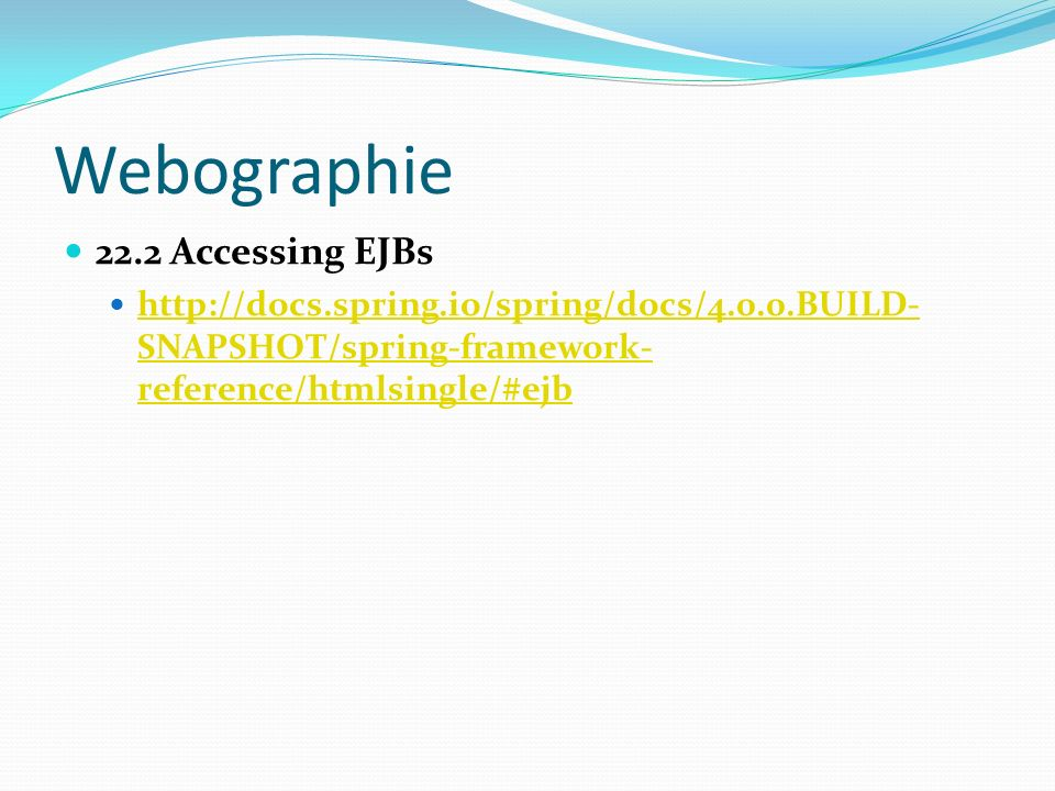 Webographie 22.2 Accessing EJBs