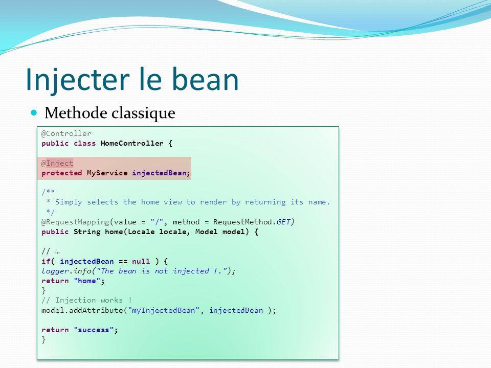 Injecter le bean Methode classique @Controller