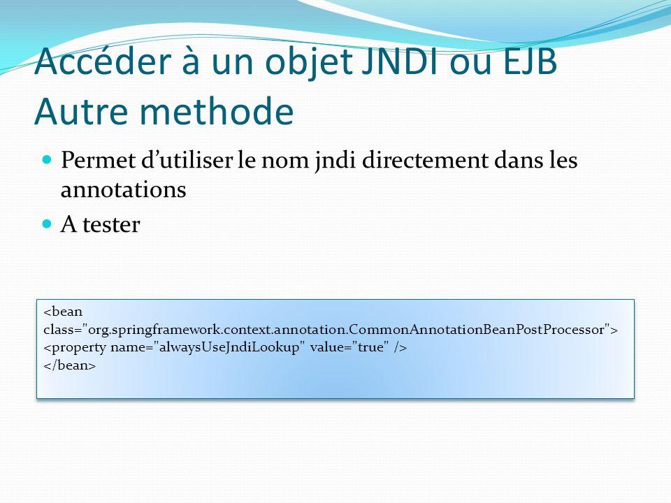 Accéder à un objet JNDI ou EJB Autre methode