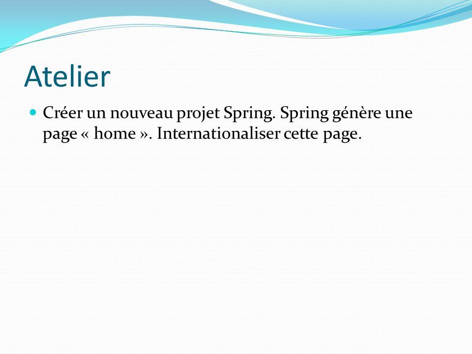 Atelier Créer un nouveau projet Spring. Spring génère une page « home ».