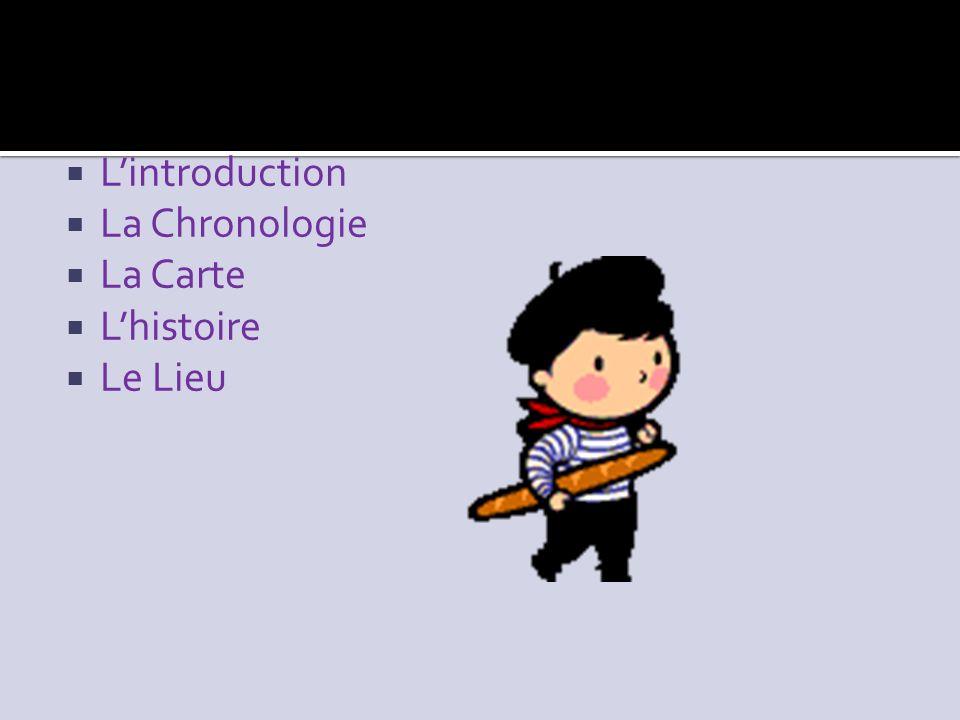 L'introduction La Chronologie La Carte L'histoire Le Lieu