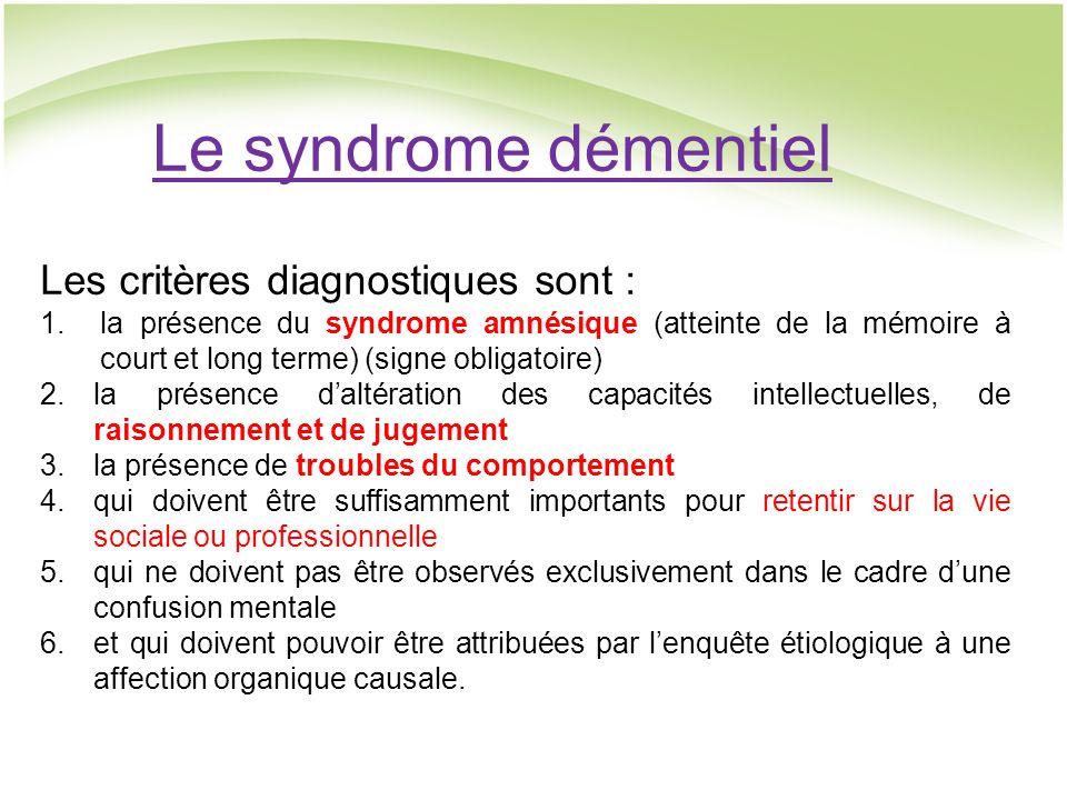 Le syndrome démentiel Les critères diagnostiques sont :
