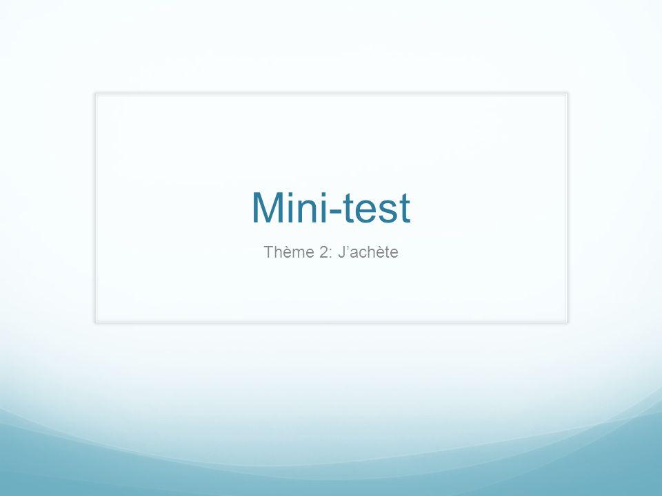 Mini-test Thème 2: J'achète