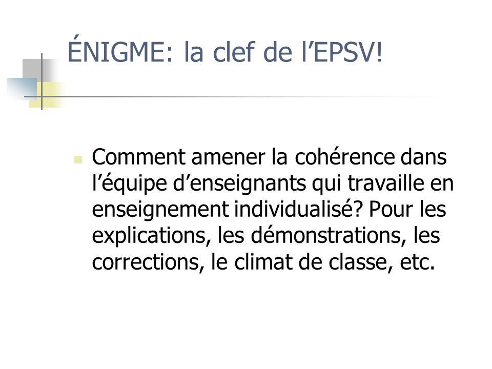 ÉNIGME: la clef de l'EPSV!
