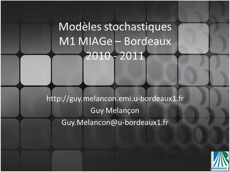 Modèles stochastiques M1 MIAGe – Bordeaux 2010 - 2011