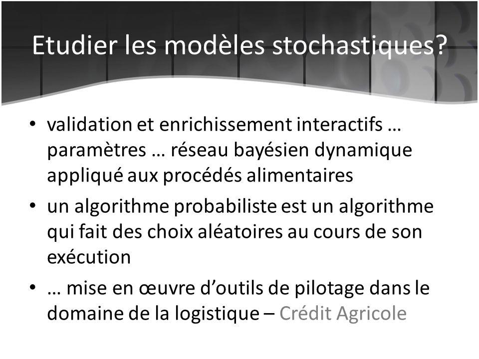 Etudier les modèles stochastiques
