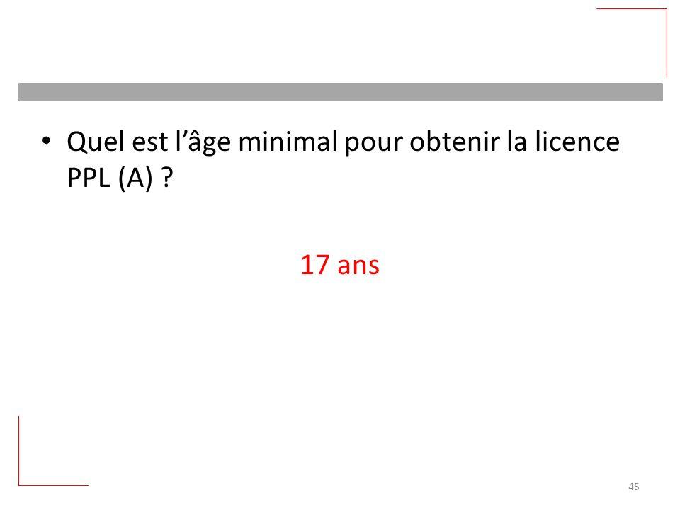 Quel est l'âge minimal pour obtenir la licence PPL (A)
