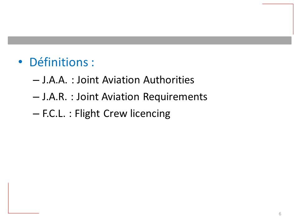 Définitions : J.A.A. : Joint Aviation Authorities