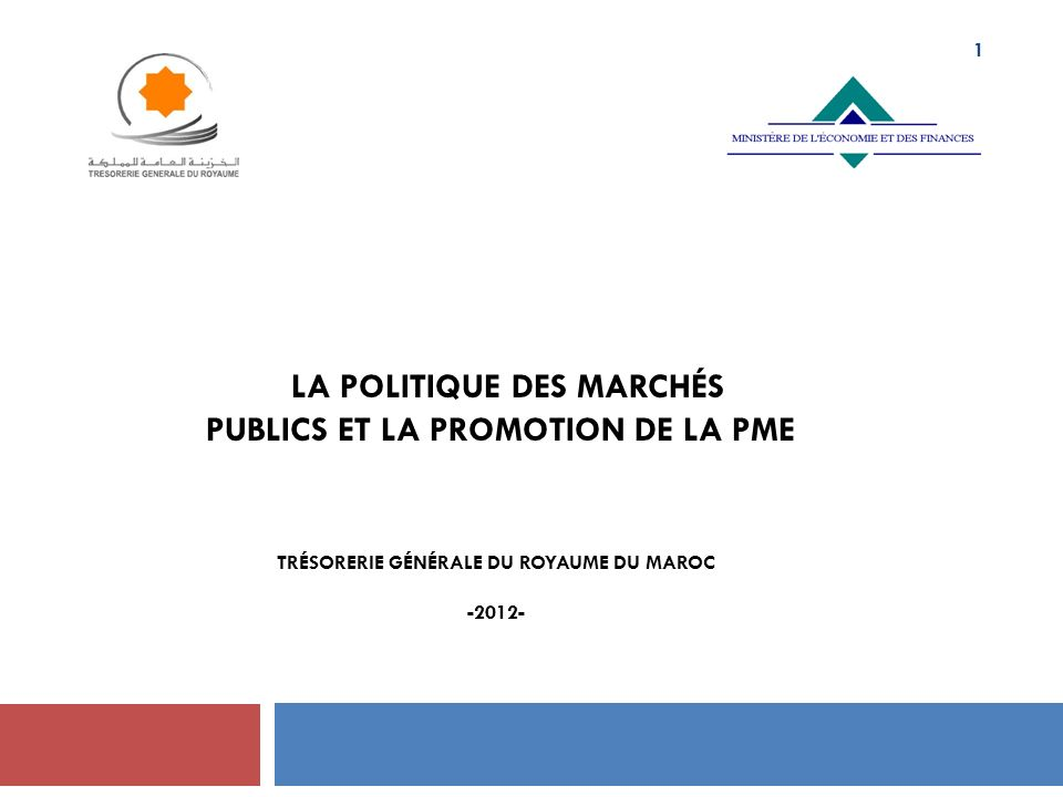 la politique des marchés publics et la promotion de la PME Trésorerie Générale du Royaume du Maroc -2012-