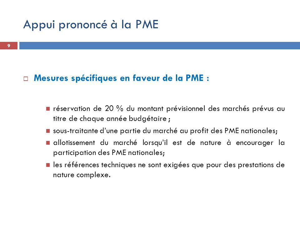 Appui prononcé à la PME Mesures spécifiques en faveur de la PME :