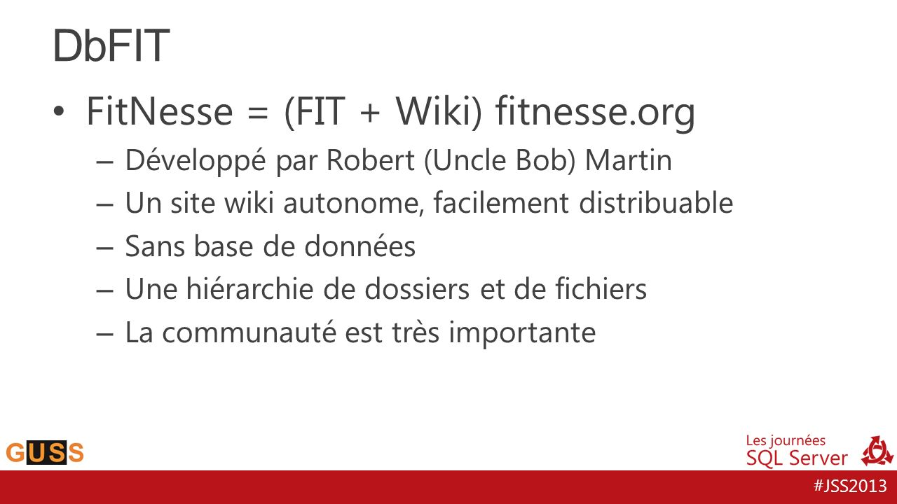 DbFIT FitNesse = (FIT + Wiki) fitnesse.org