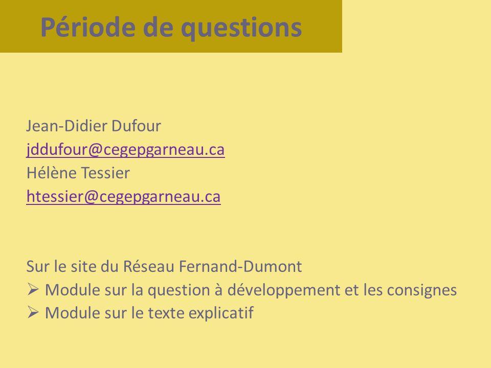 Période de questions Jean-Didier Dufour jddufour@cegepgarneau.ca