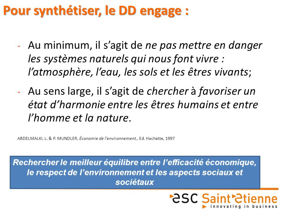 Pour synthétiser, le DD engage :