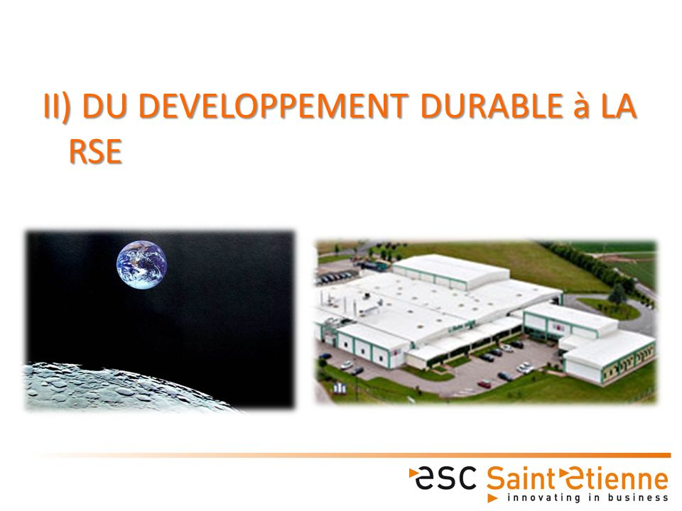 II) DU DEVELOPPEMENT DURABLE à LA RSE