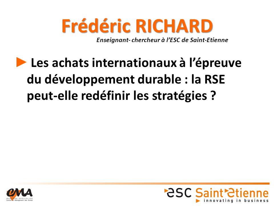 Frédéric RICHARD Enseignant- chercheur à l'ESC de Saint-Etienne.