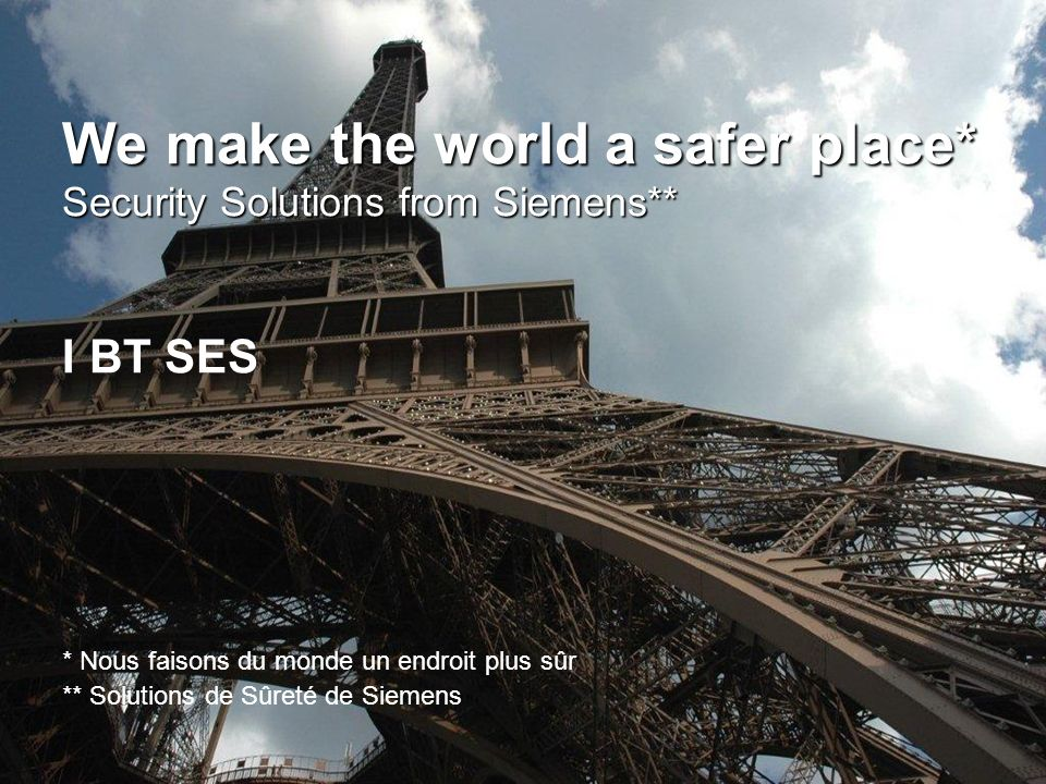 We make the world a safer place* Security Solutions from Siemens**
