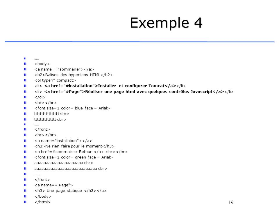 Exemple 4 <body> <a name = sommaire ></a>