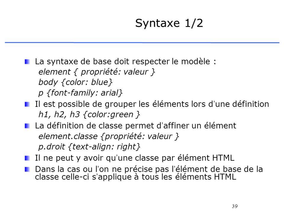 Syntaxe 1/2 La syntaxe de base doit respecter le modèle :