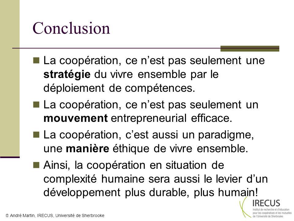 Conclusion La coopération, ce n'est pas seulement une stratégie du vivre ensemble par le déploiement de compétences.