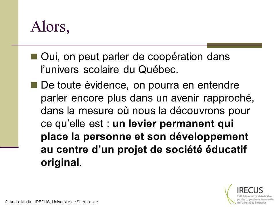 Alors, Oui, on peut parler de coopération dans l'univers scolaire du Québec.