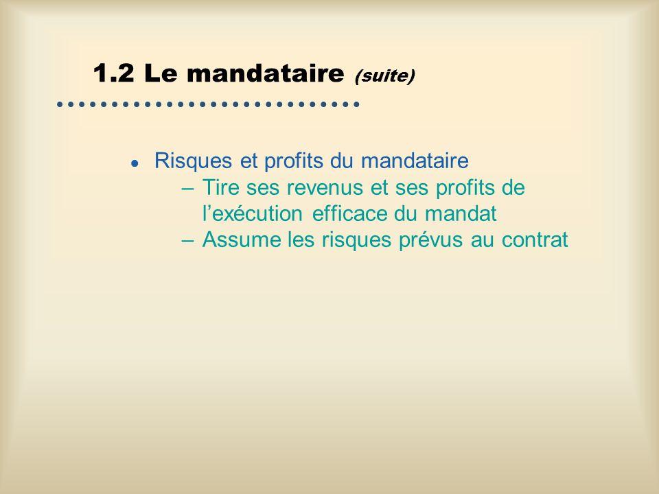 1.2 Le mandataire (suite) Risques et profits du mandataire