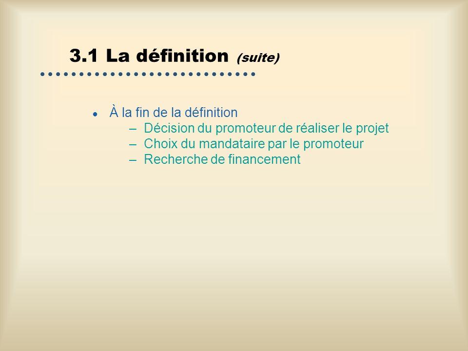 3.1 La définition (suite) À la fin de la définition