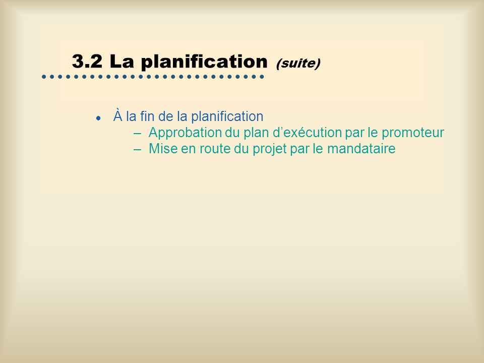 3.2 La planification (suite)