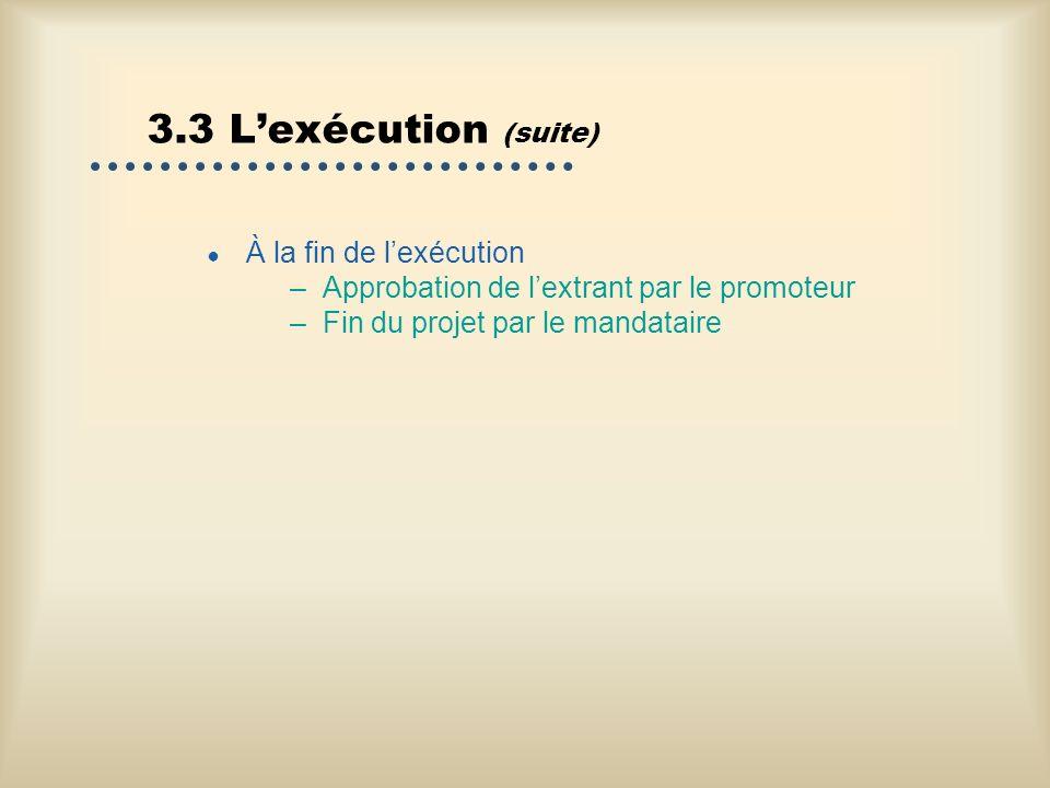 3.3 L'exécution (suite) À la fin de l'exécution