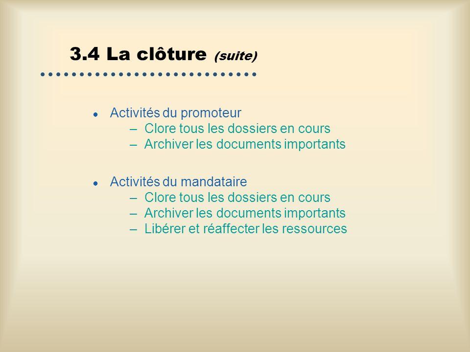 3.4 La clôture (suite) Activités du promoteur