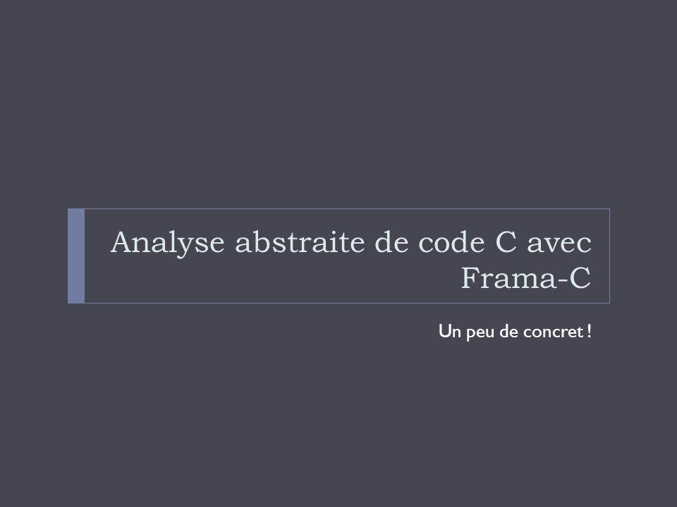 Analyse abstraite de code C avec Frama-C