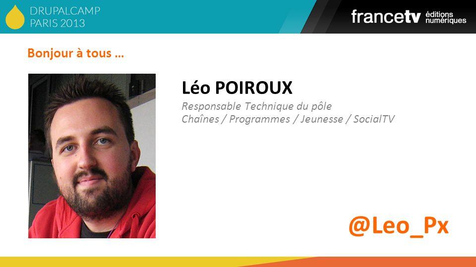 @Leo_Px Léo POIROUX Bonjour à tous … Responsable Technique du pôle