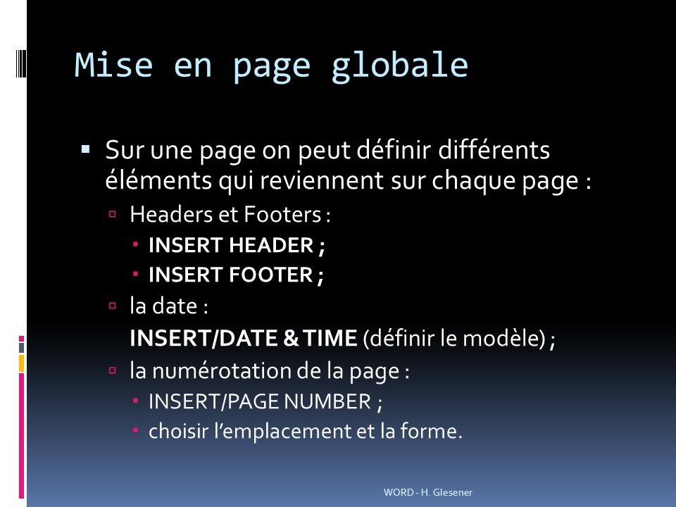 Mise en page globale Sur une page on peut définir différents éléments qui reviennent sur chaque page :