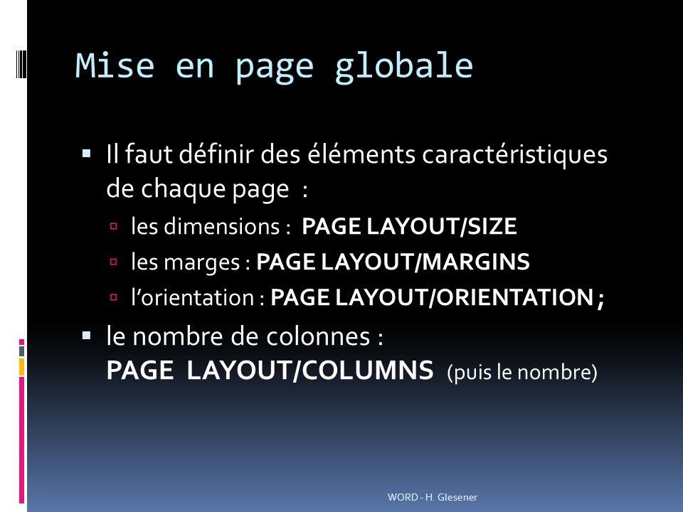 Mise en page globale Il faut définir des éléments caractéristiques de chaque page : les dimensions : PAGE LAYOUT/SIZE.