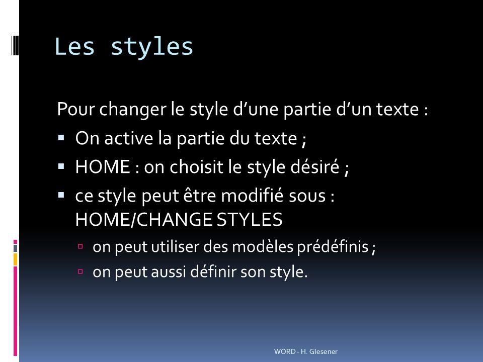 Les styles Pour changer le style d'une partie d'un texte :