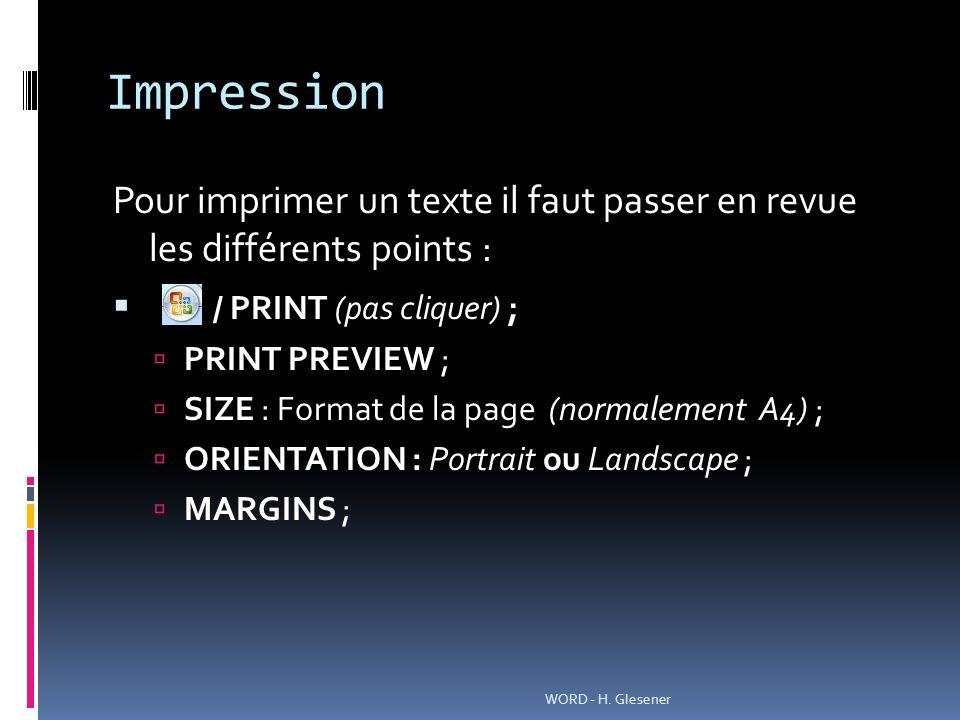 Impression Pour imprimer un texte il faut passer en revue les différents points : / PRINT (pas cliquer) ;