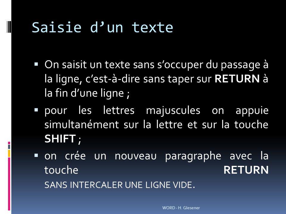 Saisie d'un texte On saisit un texte sans s'occuper du passage à la ligne, c'est-à-dire sans taper sur RETURN à la fin d'une ligne ;