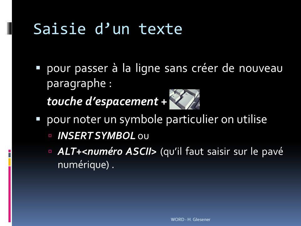 Saisie d'un texte pour passer à la ligne sans créer de nouveau paragraphe : touche d'espacement +
