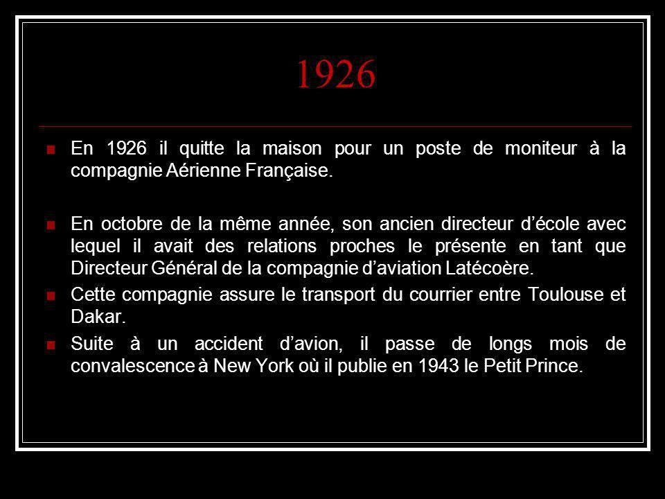1926 En 1926 il quitte la maison pour un poste de moniteur à la compagnie Aérienne Française.