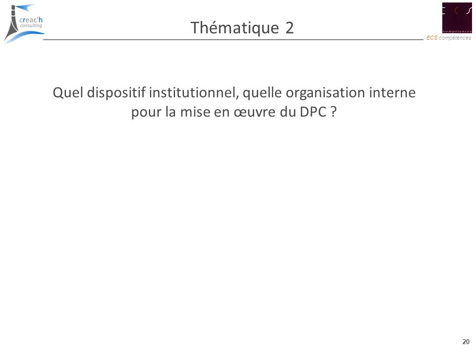 Thématique 2 Quel dispositif institutionnel, quelle organisation interne.