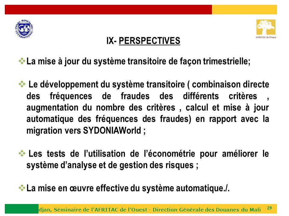 La mise à jour du système transitoire de façon trimestrielle;