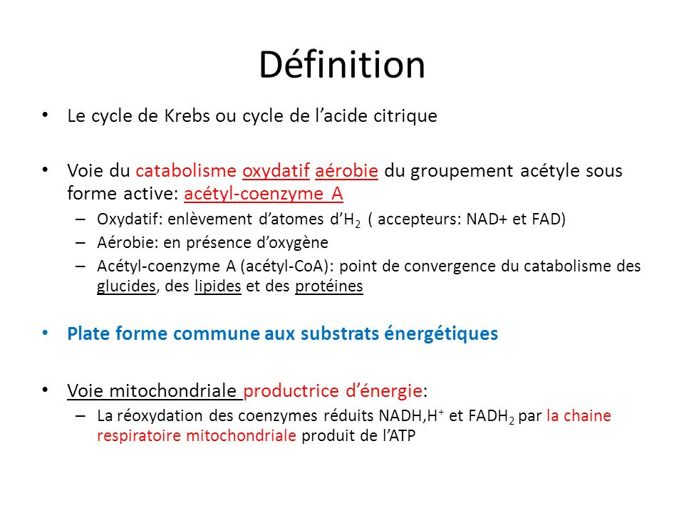 Définition Le cycle de Krebs ou cycle de l'acide citrique