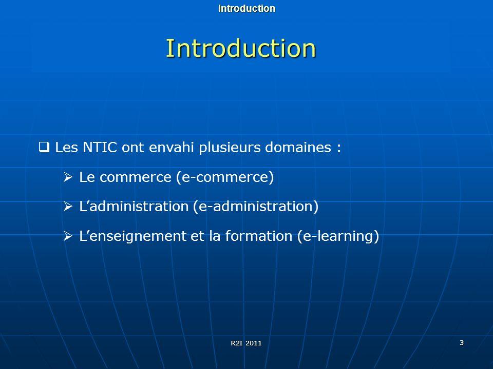 Introduction Les NTIC ont envahi plusieurs domaines :