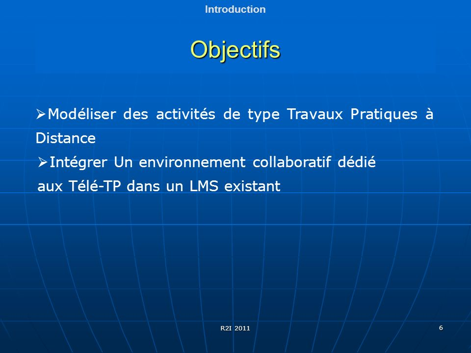 Objectifs Modéliser des activités de type Travaux Pratiques à Distance